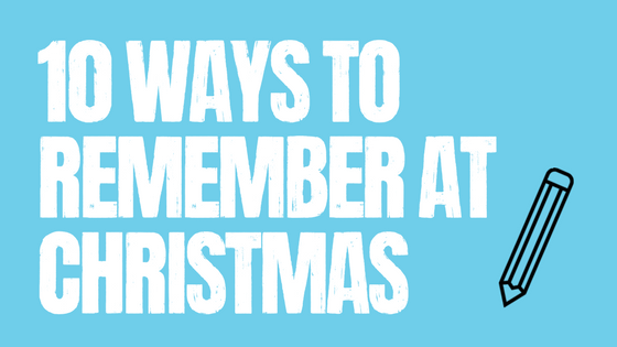 10 ways to remember xmas
